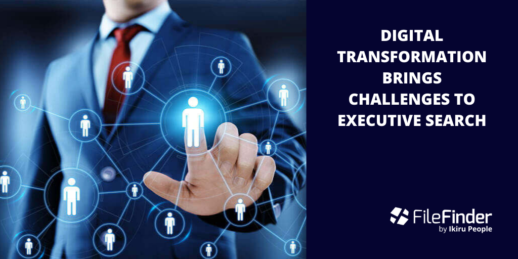 Digital transformation brings challenges to executive search