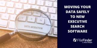 Moving your data safely to new executive search software