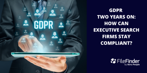 GDPR Two Years On – How Can Executive Search Firms Stay Compliant?