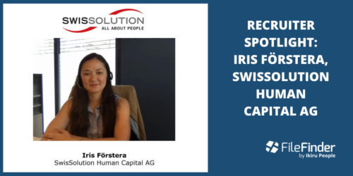 Recruiter Spotlight: Iris Förstera, SwisSolution Human Capital AG