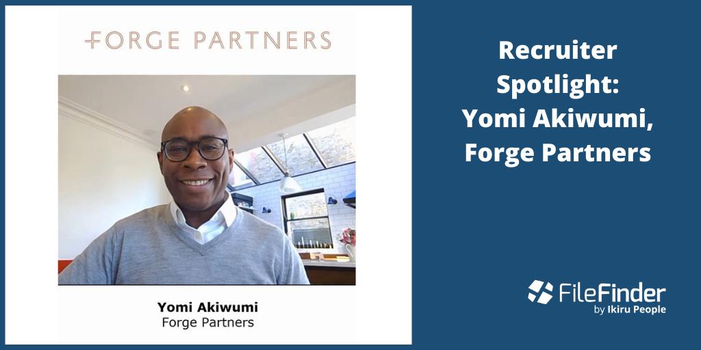 Recruiter Spotlight: Yomi Akiwumi, Forge Partners